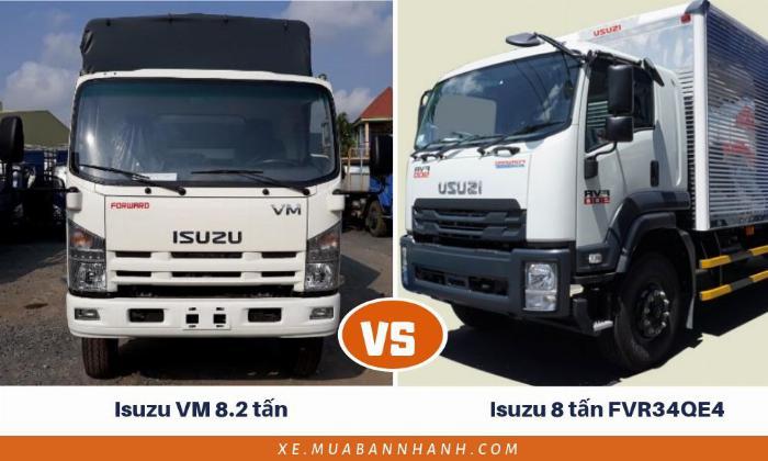So sánh xe tải Isuzu 8 tấn FVR34QE4 và xe tải Isuzu VM 8.2 tấn