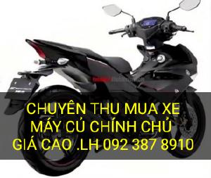 Chuyên thu mua xe máy củ chính chủ giá cao